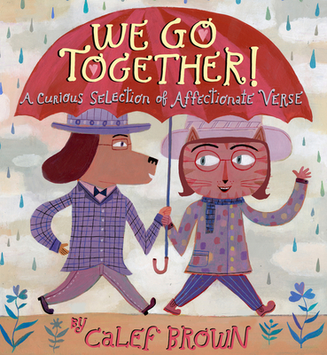 We Go Together!: A Curious Selection of Affectionate Verse - Brown, Calef