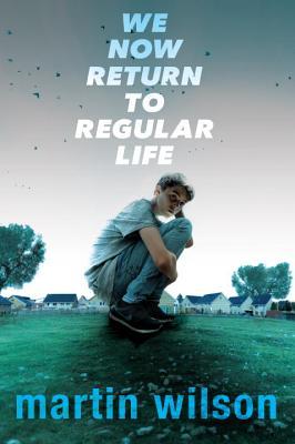 We Now Return to Regular Life - Wilson, Martin