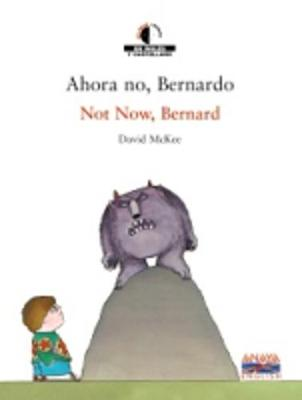 We read/Leemos - collection of bilingual children's books: Ahora no, Bernardo/No - Girod de l'Ain, Alix