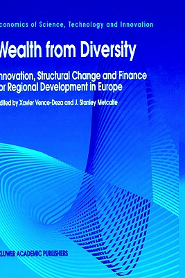 Wealth from Diversity: Innovation, Structural Change and Finance for Regional Development in Europe - Vence-Deza, Xavier (Editor)