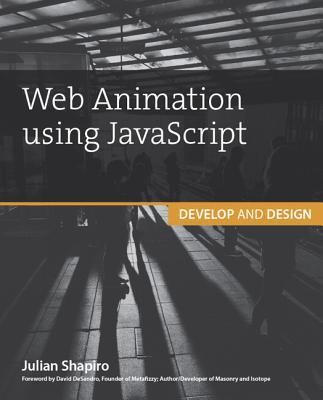 Web Animation using JavaScript: Develop & Design - Shapiro, Julian