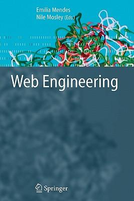 Web Engineering - Mendes, Emilia (Editor), and Mosley, Nile (Editor)