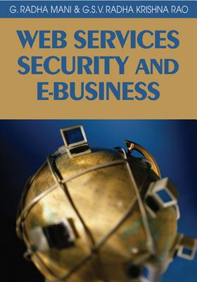 Web Services Security and E-Business - Radhamani, G