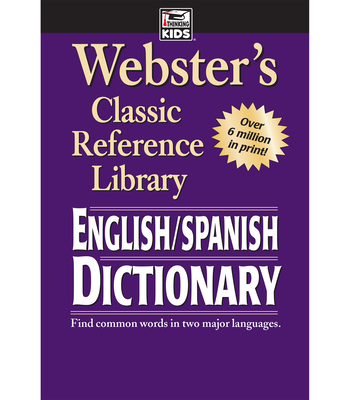 Webster's English-Spanish Dictionary, Grades 6 - 12: Classic Reference Library - American Education Publishing (Compiled by)