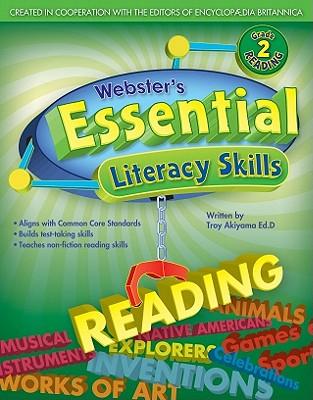 Webster's Essential Literacy Skills: Reading, Grade 2 - Akiyama, Troy, and Merriam-Webster (Creator), and Encyclopedia Britannica (Creator)