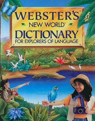 Webster's New World Dictionary for Explorers of Language - Agnes, Michael (Editor)