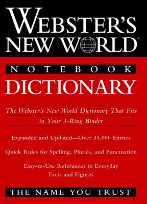 Webster's New World Notebook Dictionary - The Editors of the Webster's New World Dictionaries