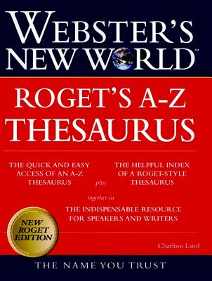 Webster's New World Rogets A-Z Thesaurus - Laird, Charlton, and The Editors of the Webster's New World Dictionaries