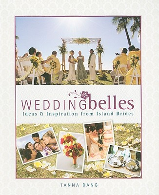 Wedding Belles: Ideas & Inspiration from Island Brides - Dang, Tanna