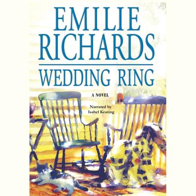 Wedding Ring - Richards, Emilie, and Keating, Isabel (Read by)