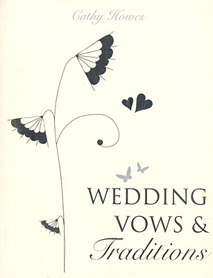 Wedding Vows & Traditions - Howes, Cathy