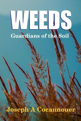 Weeds - Guardian of the Soil - Cocannouer, Joseph A.