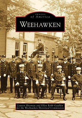 Weehawken - Sherman, Lauren, and Robb Gaulkin, Ellen, and Weehawken Historical Commission