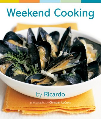 Weekend Cooking - Larrivee, Ricardo, and Lacrois, Christian (Photographer)