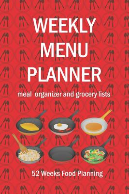 Weekly Menu Planner: Meal Organizer and Grocery List 6 x 9 easy to carry size, 52 weeks Food Planning, diary, log-book. - Planners, Tomger Meal