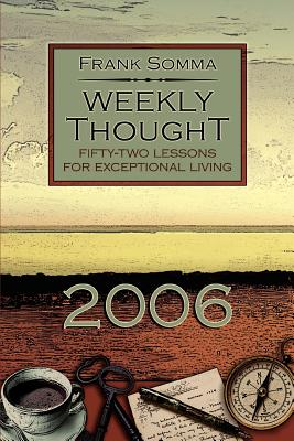 Weekly Thought: Fifty-Two Lessons for Exceptional Living - Somma, Frank