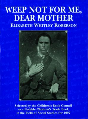 Weep Not for Me, Dear Mother Teacher's Guide - Roberson, Elizabeth