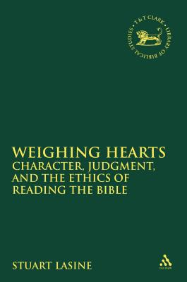 Weighing Hearts: Character, Judgment, and the Ethics of Reading the Bible - Lasine, Stuart