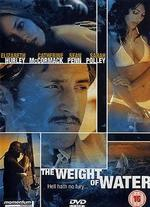 Weight of Water - Kathryn Bigelow
