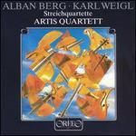 Weigl / Berg: String Quartets