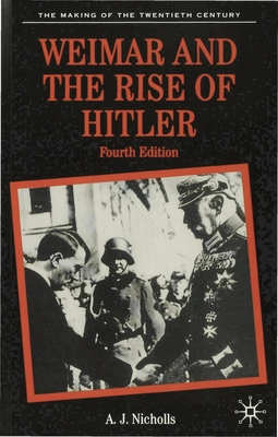 Weimar and the Rise of Hitler - Nicholls, Anthony James