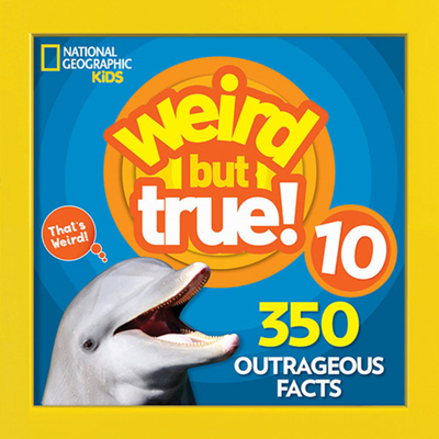 Weird But True 10 - National Geographic Kids