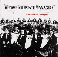 Welcome Interstate Managers - Fountains of Wayne