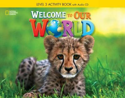 Welcome to Our World 3: Activity Book with Audio CD -