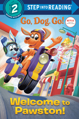 Welcome to Pawston! (Netflix: Go, Dog. Go!) - Stephens, Elle