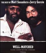 Well-Matched: The Best of Merl Saunders & Jerry Garcia