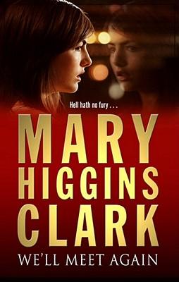 We'll Meet Again - Clark, Mary Higgins