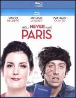 We'll Never Have Paris [Blu-ray] - Jocelyn Towne; Simon Helberg