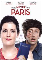 We'll Never Have Paris - Jocelyn Towne; Simon Helberg