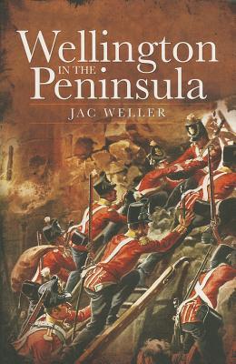 Wellington in the Peninsula - Weller, Jac