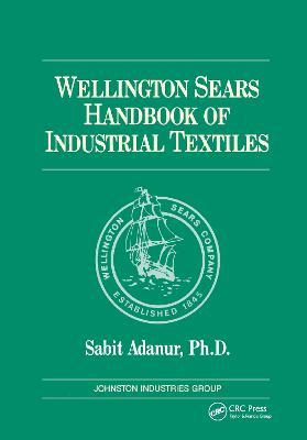 Wellington Sears Handbook of Industrial Textiles - Adanur, Sabit