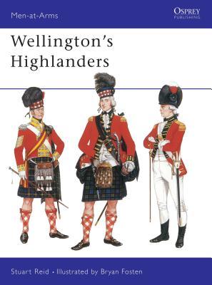 Wellington's Highlanders - Reid, Stuart