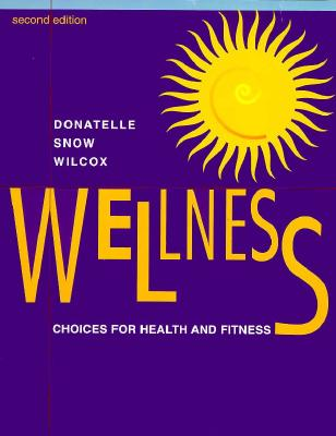 Wellness: Choices for Health & Fitness - Donatelle, Rebecca