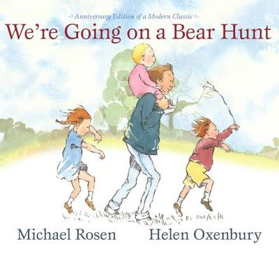 We're Going on a Bear Hunt: Anniversary Edition of a Modern Classic - Rosen, Michael