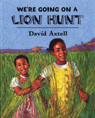 We're Going on a Lion Hunt - Axtell, David