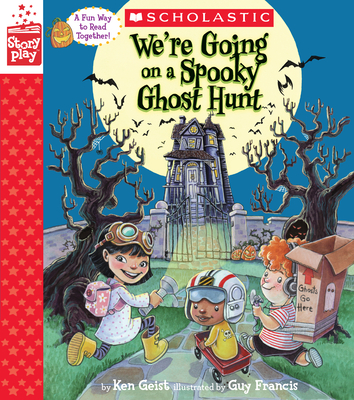 We're Going on a Spooky Ghost Hunt (a Storyplay Book) - Geist, Ken