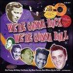 We're Gonna Rock: We're Gonna Roll