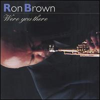 Were You There - Ron Brown