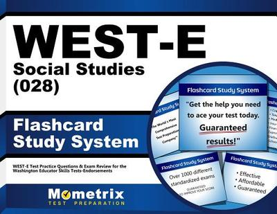 West-E Social Studies (028) Flashcard Study System: West-E Test Practice Questions & Exam Review for the Washington Educator Skills Tests-Endorsements (Cards) - West-E Exam Secrets Test Prep Team