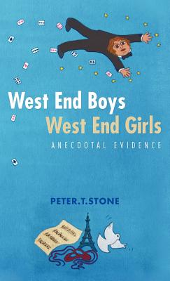 West End Boys West End Girls: Anecdotal Evidence - Stone, Peter T
