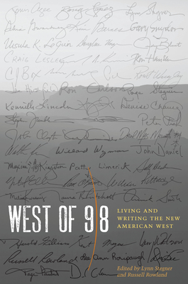 West of 98: Living and Writing the New American West - Stegner, Lynn (Editor)