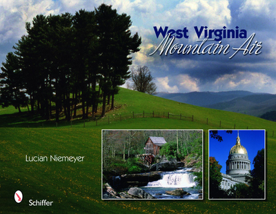 West Virginia: Mountain Air - Niemeyer, Lucian, Mr.