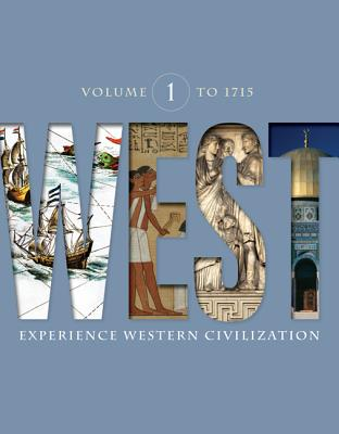 West, Volume 1: To 1715: Experience Western Civilization - Sherman, Dennis, and Salisbury, Joyce
