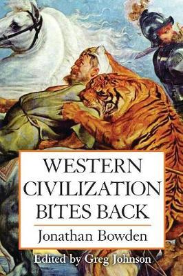 Western Civilization Bites Back - Bowden, Jonathan, and Johnson, Greg (Editor)