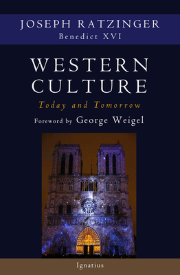 Western Culture Today and Tomorrow: Addressing the Fundamental Issues - Ratzinger, Joseph Cardinal