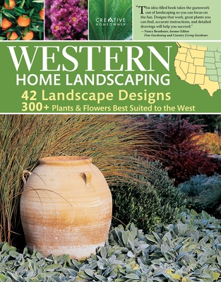 Western Home Landscaping: From the Rockies to the Pacific Coast, from the Southwestern Us to British Columbia - Holmes, Roger, and Walheim, Lance